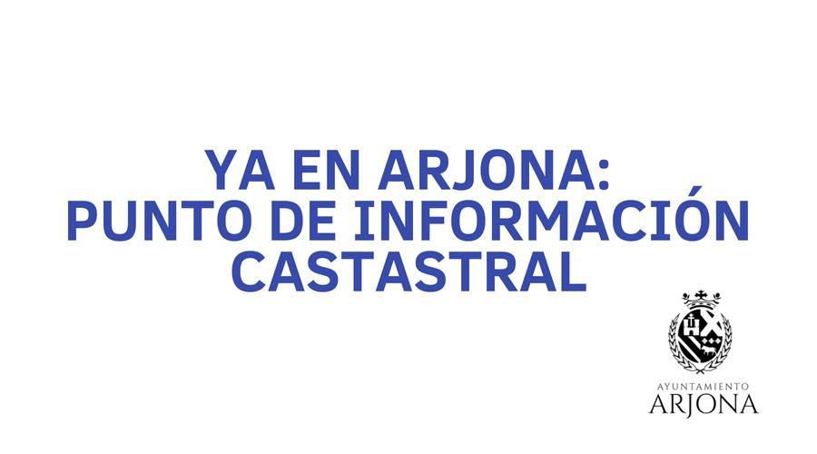 Ya en Arjona: Punto de Información Catastral.