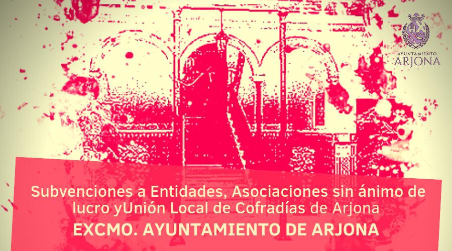 Subvenciones a Entidades, Asociaciones sin ánimo de lucro y Unión Local de Cofradías de Arjona.