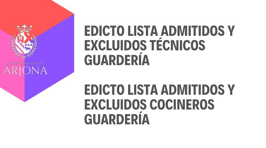 EDICTO LISTA ADMITIDOS Y EXCLUIDOS TÉCNICOS GUARDERÍA  / EDICTO LISTA ADMITIDOS Y EXCLUIDOS COCINEROS GUARDERÍA