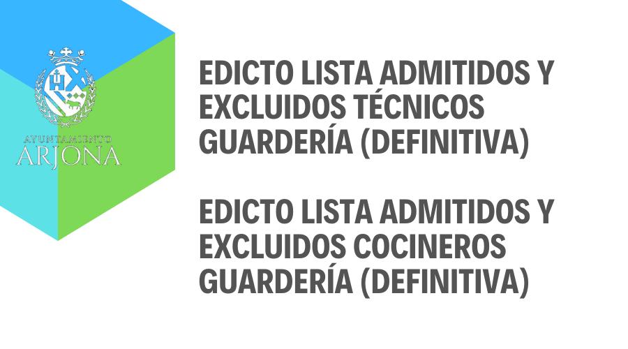 EDICTOS LISTA DEFINITIVA ASPIRANTES ADMITIDOS Y EXCLUIDOS BOLSAS DE EMPLEO COCINEROS / TÉCNICOS DE GUARDERÍA