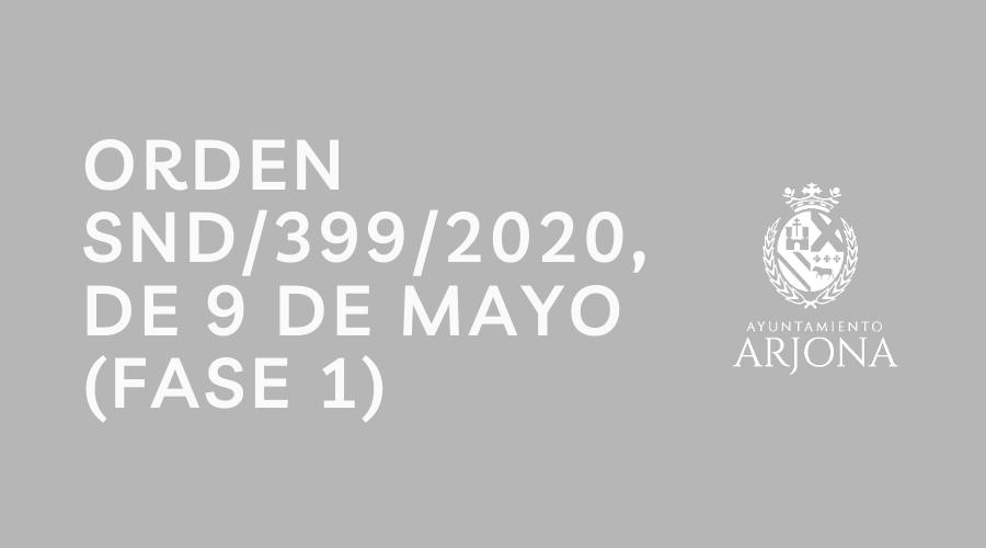Orden SND/399/2020, de 9 de mayo (FASE 1)