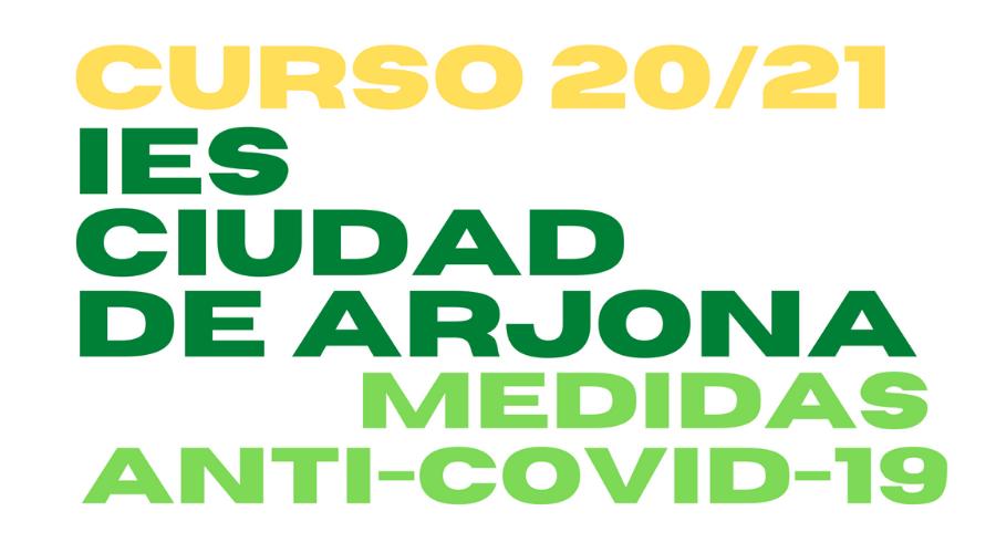 MEDIDAS ANTICOVID-19 DEL IES CIUDAD DE ARJONA PARA EL CURSO 20/21